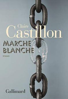 Couverture de Marche blanche de Claire Castillon