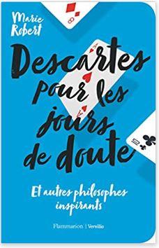 Descartes pour les jours de doute de Marie Robert