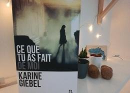 Ce que tu as fait de moi de Karine Giebel (éditions Belfond)