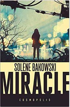 Couverture de Miracle de Solène Bakowski