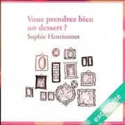 Vous prendrez bien un dessert ? de Sophie Henrionnet