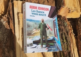 La chance vous sourit d'Adam Johnson (éditions Albin Michel, Terres d'Amérique)