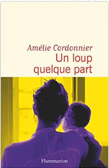 Couverture d'Un loup quelque part d'Amélie Cordonnier