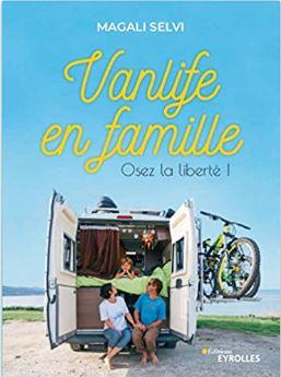 Couverture de Vanlife en famille, Osez la liberté ! de Magali Selvi