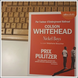 Nickel Boys de Colson Whitehead (éditions audio Audiolib)