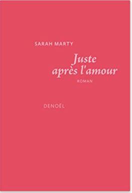 Couverture de Juste après l'amour de Sarah Marty