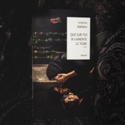 Que sur toi se lamente le Tigre d'Emilienne Malfatto (éditions Elyzad)