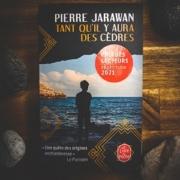 Tant qu'il y aura des cèdres de Pierre Jarawan (éditions Le livre de poche)