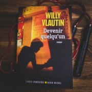 Devenir quelqu'un de Willy Vlautin (éditions Terres d'Amérique Albin Michel)