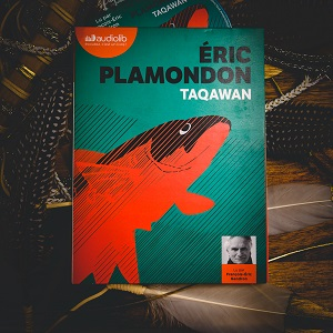 Taqawan d'Eric Plamondon (éditions Audiolib)