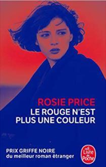 Couverture de Le rouge n'est plus une couleur de Rosie Price