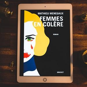 Femmes en colère de Mathieu Ménegaux (éditions Grasset)
