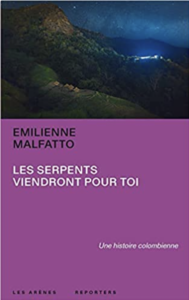 Couverture de Les serpents viendront pour toi d'Emilienne Malfatto