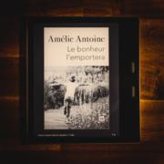 Le bonheur l'emportera d'Amélie Antoine (XI éditions)
