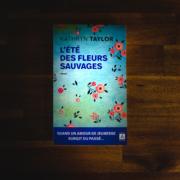 L'été des fleurs sauvages de Kathryn Taylor (éditions l'Archipel)