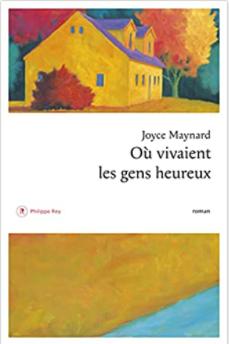 Couverture de Où vivaient les gens heureux de Joyce Maynard