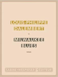 Couverture de Milwaukee Blues de Louis-Philippe Dalembert