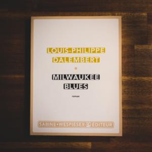 Milwaukee Blues de Louis-Philippe Dalembert (éditions Sabine Wespieser)