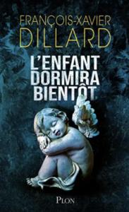 Couverture grand format de L'enfant dormira bientôt de François-Xavier Dillard