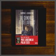 Des cendres et des larmes de Sophie Loubière (éditions Fleuve noir)